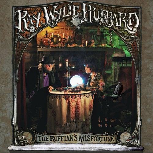 The Ruffian's Misfortune von Ray Wylie Hubbard