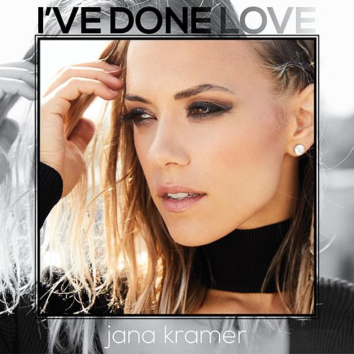 I've Done Love de Jana Kramer