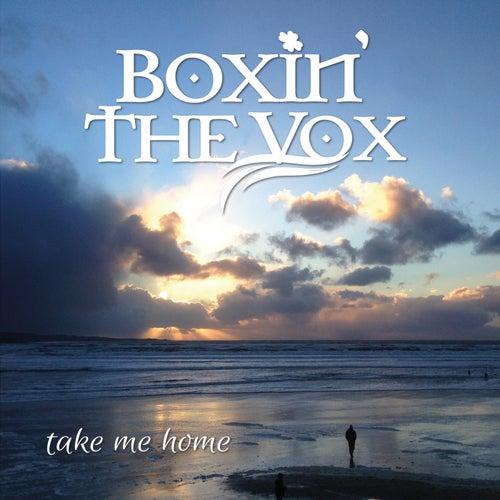 Take Me Home de Boxin' the Vox