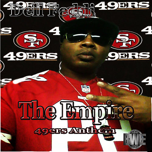 The Empire (49er's Anthem) by Dell Feddi