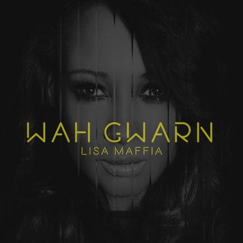 Wah Gwarn by Lisa Maffia