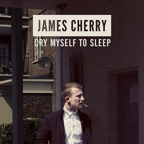 Cry Myself to Sleep de James Cherry