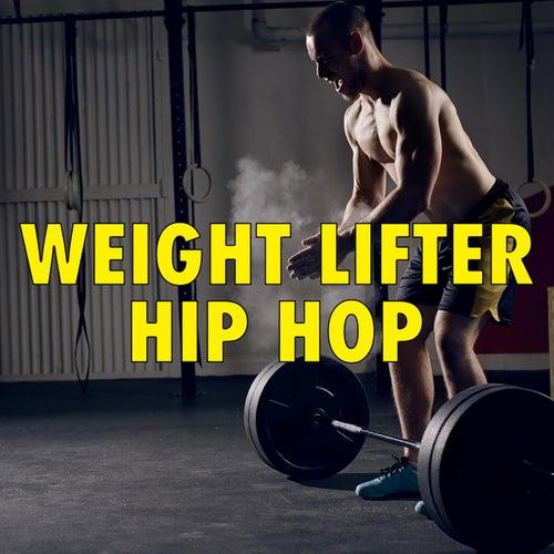 Weight Lifter Hip Hop by Various Artists