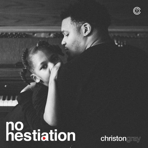 No Hesitation by Christon Gray