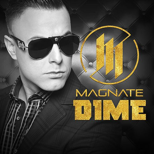 Dime by Magnate