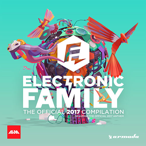 Electronic Family 2017 - The Official 2017 Compilation von Various Artists