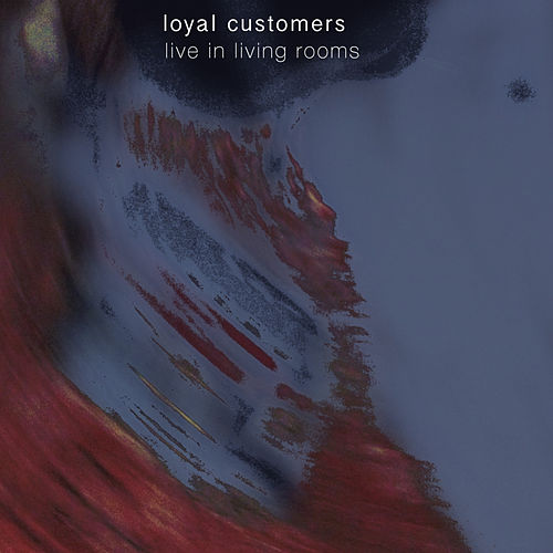 Live In Living Rooms by Loyal Customers