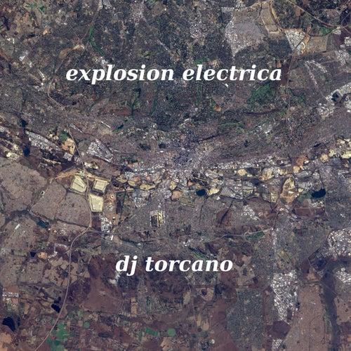 Explosión Electrica de DJ torcano