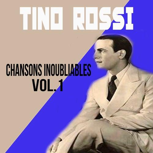 Tino rossi - chansons inoubliables, vol. 1 de Tino Rossi