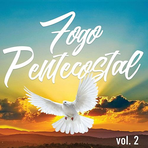 Fogo Pentecostal, Vol. 2 de Various Artists