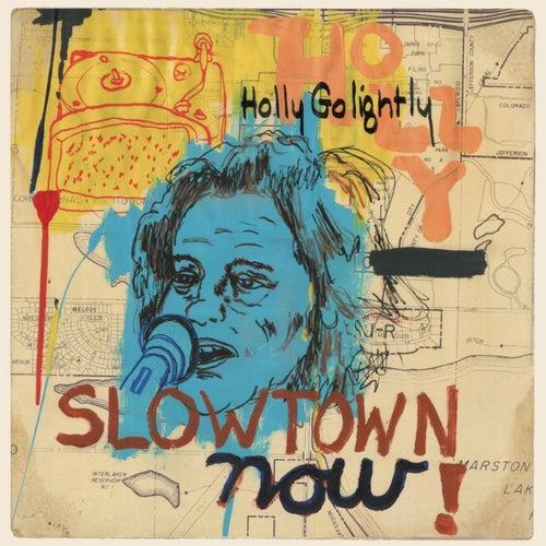 Slowtown Now! von Holly Golightly