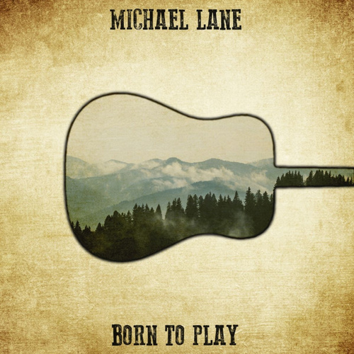 Born to Play by Michael Lane