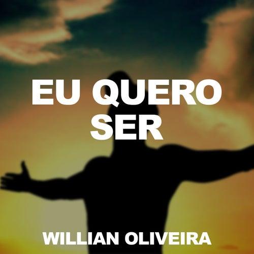 Eu Quero Ser de Willian Oliveira