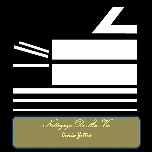 Nettoyage De Ma Vie von Curie Jetter