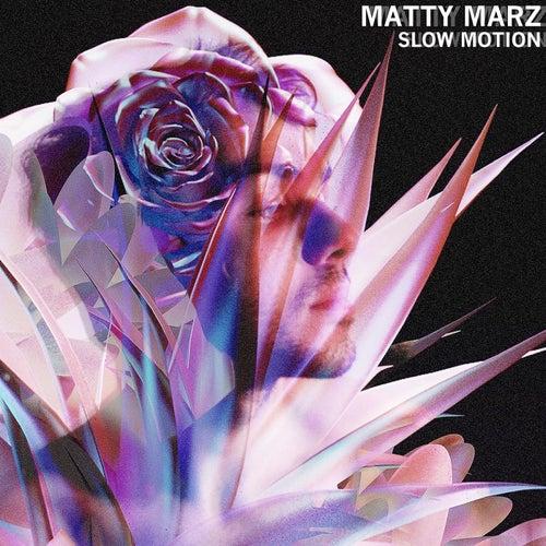 Slow Motion by Matty Marz