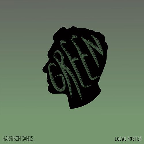 Green (feat. Local Foster) - Single by Harrison Sands