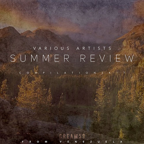 Summer Review 2017 by Various Artists