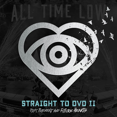 Straight To DVD II: Past, Present, and Future Hearts by All Time Low