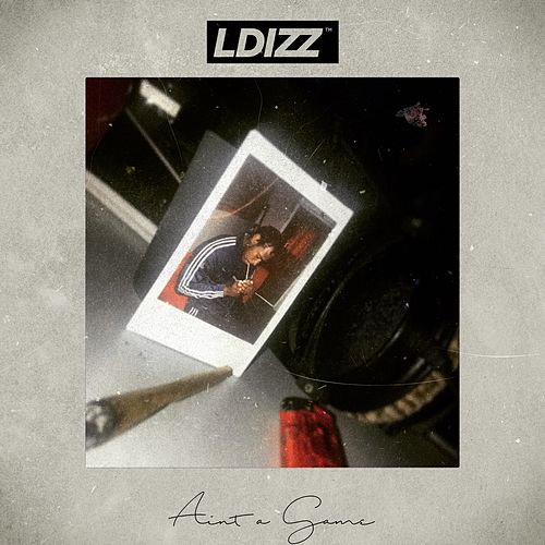 Ain't A Game by LDIZZ
