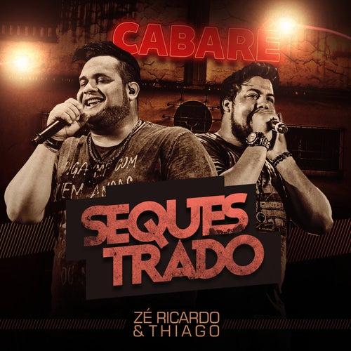 Sequestrado de Zé Ricardo & Thiago