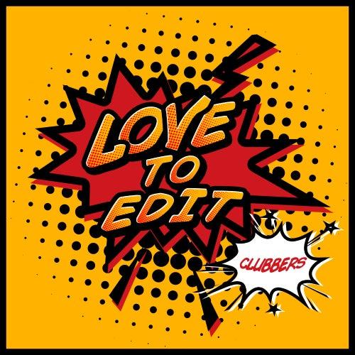 Love to Edit de Clubbers
