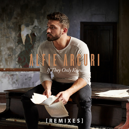 If They Only Knew (Remixes) de Alfie Arcuri
