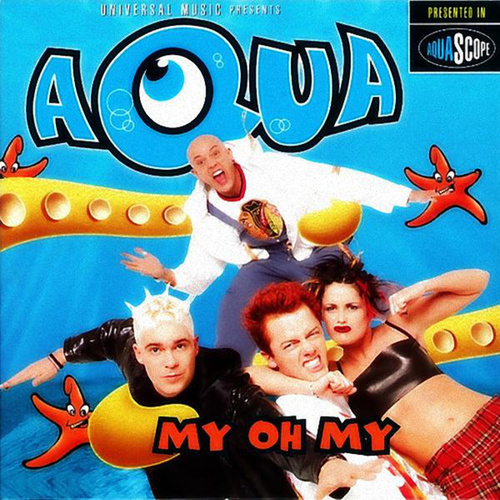 My Oh My by Aqua