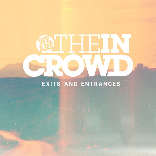 Exits And Entrances van We Are The In Crowd