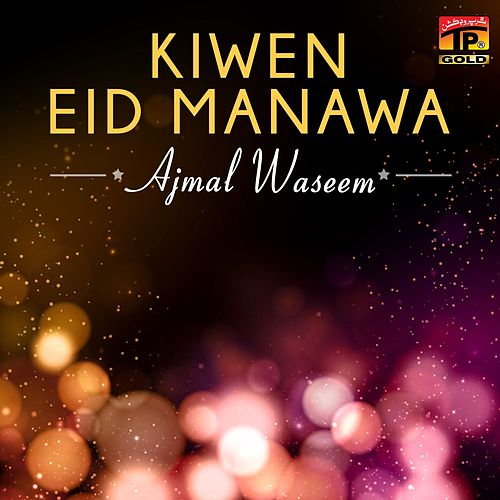 Kiwen Eid Manawa - Single by Ajmal Waseem