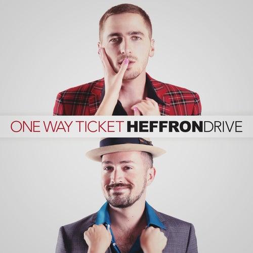 One Way Ticket by Heffron Drive