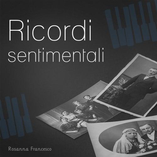 Ricordi sentimentali von Rosanna Francesco