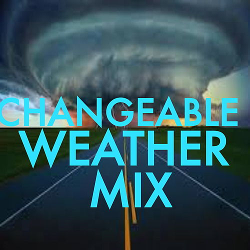 Changeable Weather Mix von Various Artists