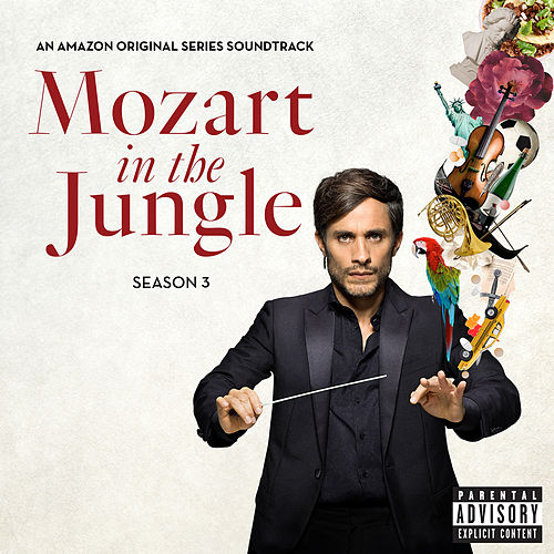 Mozart in the Jungle, Season 3  (An Amazon Original Series Soundtrack) von Various Artists