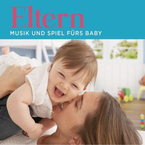Eltern - Musik und Spiel fürs Baby von Various Artists