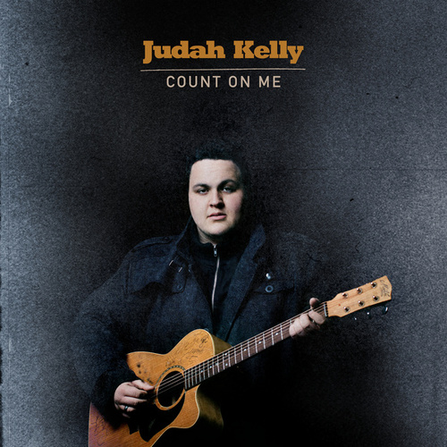 Count On Me by Judah Kelly