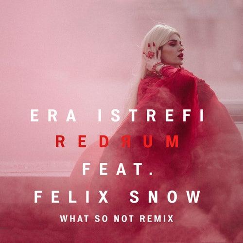 Redrum (What So Not Remix) von Era Istrefi