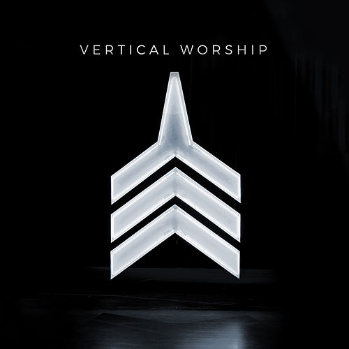 Vertical Worship by Vertical Worship