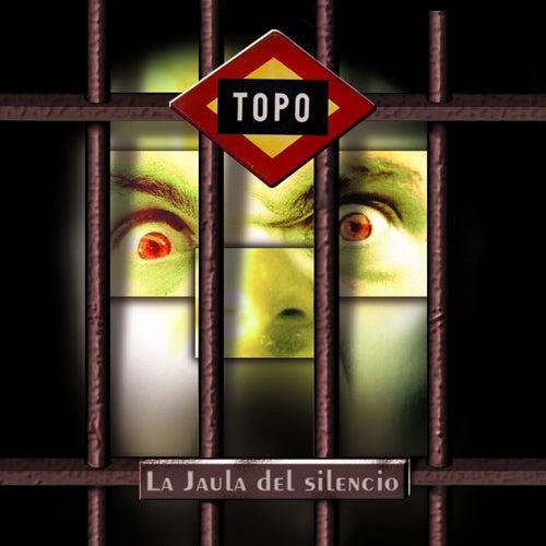 La Jaula del Silencio by Topo