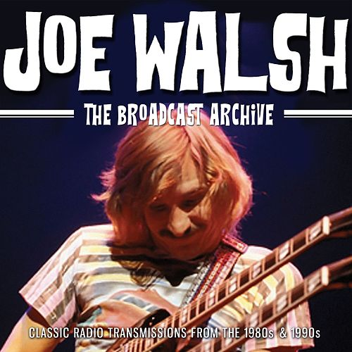 The Broadcast Archive (Live) de Joe Walsh : Napster