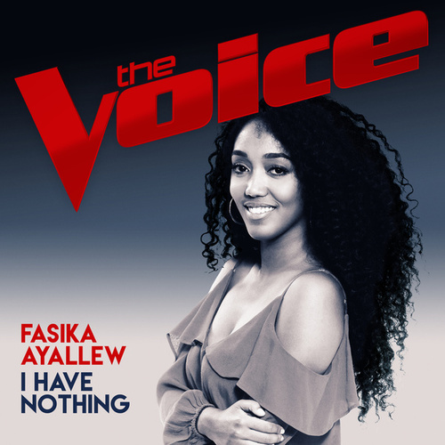 I Have Nothing (The Voice Australia 2017 Performance) von Fasika Ayallew