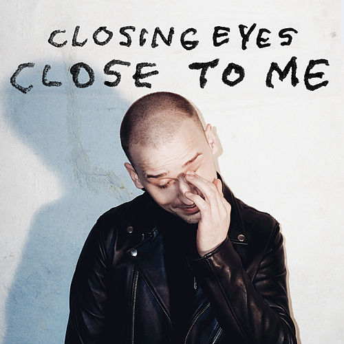 Close to Me by Closing Eyes