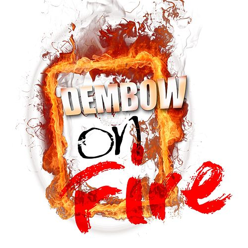 Dembow on Fire by Various Artists
