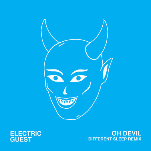 Oh Devil (Different Sleep Remix) by Electric Guest