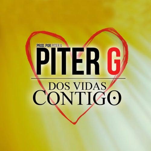 Dos Vidas Contigo de Piter-G