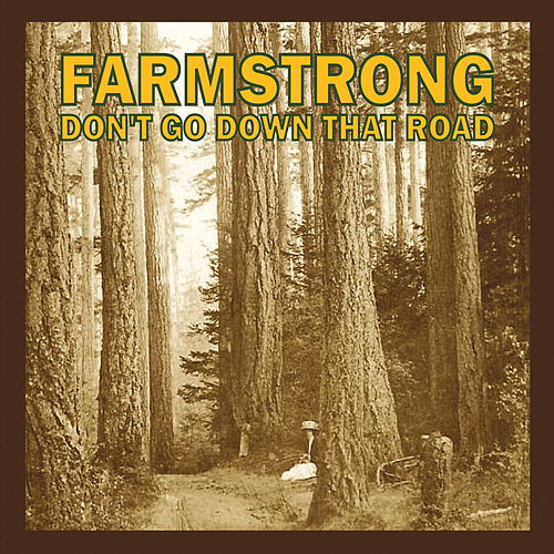 Don't Go Down That Road von Farmstrong