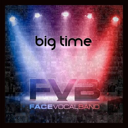 Big Time de Face Vocal Band