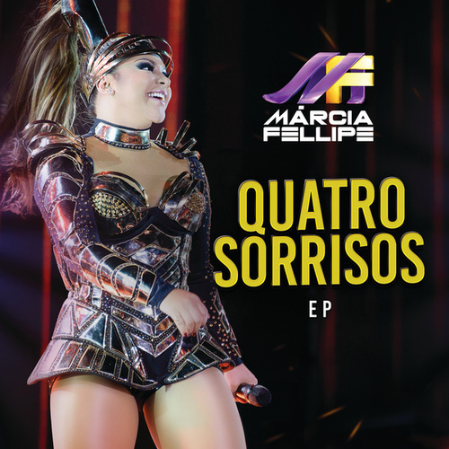 Quatro Sorrisos (Ao Vivo) by Márcia Fellipe