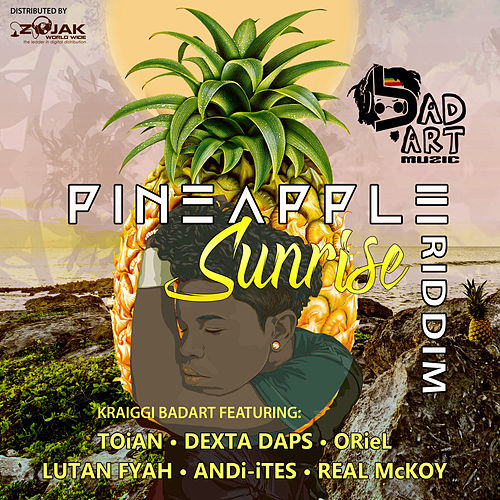 Pineapple Sunrise Riddim by KraiGGi BaDArT
