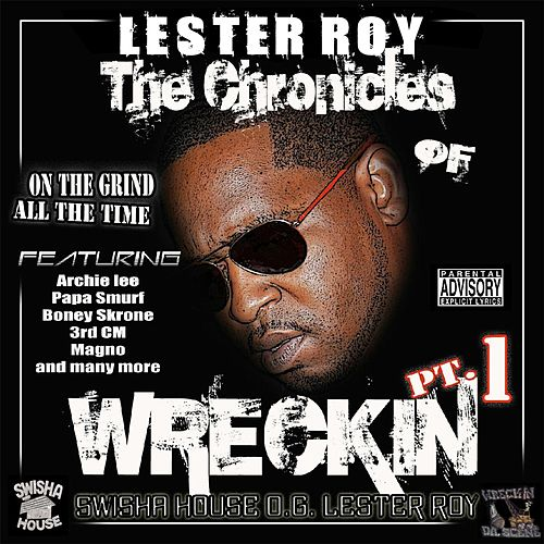 The Chronicles of Wreckin, Pt. 1 de Lester Roy