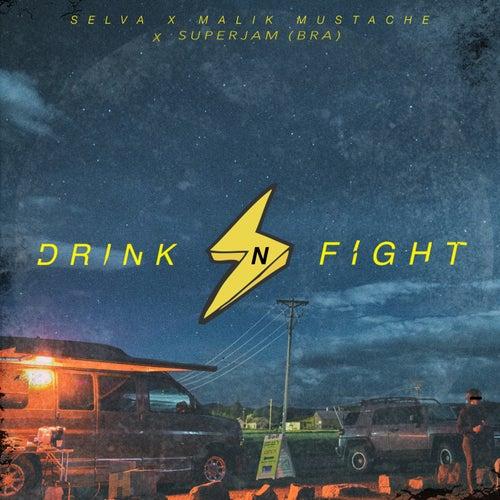Drink N Fight (SuperJam Remix) de Malik Mustache